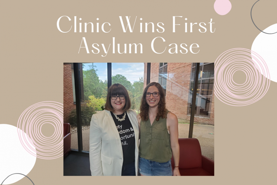 Jess Kraus, J.D. '21 with the Immigration Clinic's Immigrant Justice Corps Fellow J. Nicole Alanko, J.D. '18